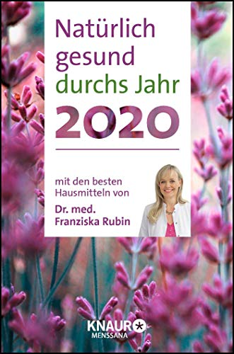 Natürlich gesund durchs Jahr 2020: mit den besten Hausmitteln von Dr. Franziska Rubin: Terminkalender m. Wochenplaner, Ferienterminen & ... Platz für Notizen, m. Leseband, 10,0 x 15 cm