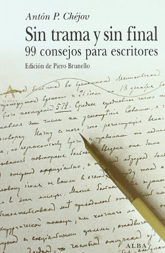 Sin trama y sin final: 99 consejos para escritores (Clásica)