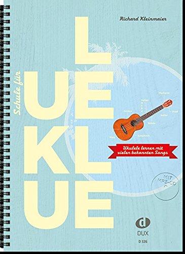Schule für Ukulele: Ukulele lernen mit vielen bekannten Songs: Ukulele mit MP3-CD