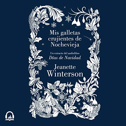Mis galletas crujientes de Nochevieja [My Crispy New Year's Cookies] Audiobook By Jeanette Winterson cover art