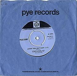 PAGLIARO - LOVIN YOU AIN'T EASY - 7 INCH VINYL / 45