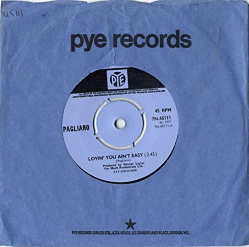 PAGLIARO - LOVIN YOU AIN\'T EASY - 7 INCH VINYL / 45