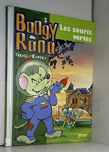 Boogy & Rana, tome 3 : Les souris vertes