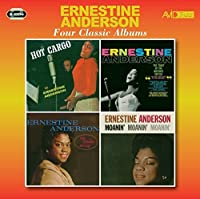 Four Classic Albums (Hot Cargo / The Toast Of The Nation's Critics / My Kinda Swing / Moanin' Moanin' Moanin') by Ernestine Anderson