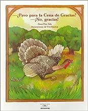 Pavo Por La Cena De Gracias? No, Gracias! / Turkey for Thanksgiving Dinner? No Thanks! (Cuentos Para Todo El Ano / Stories the Year 'round) (Spanish Edition)