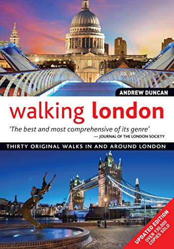 Walking London, Updated Edition: Thirty Original Walks In and Around London (IMM Lifestyle Books) Routes from 2 to 6 Miles with Photos, Complete Maps, & Details of Sites, Public Transport, Pubs & More