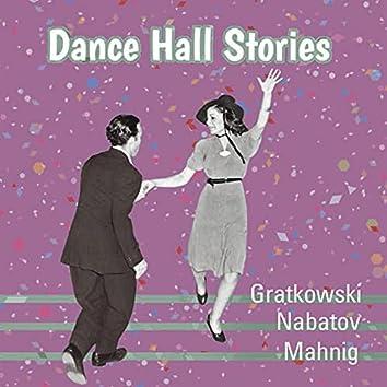 Dance Hall Stories