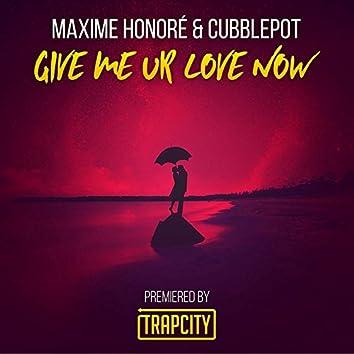 Give Me Ur Love (feat. Cubblepot)