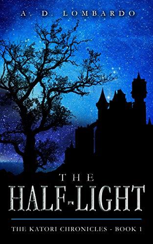 The Half-Light (The Katori Chronicles Book 1)