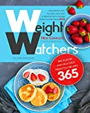 Weight Watchers New Complete Cookbook: Lose Weight, Feel Focused, Vital and Energized with the WW Freestyle Program 2020 | Big-Flavor and Delicious Freestyle Recipes 365