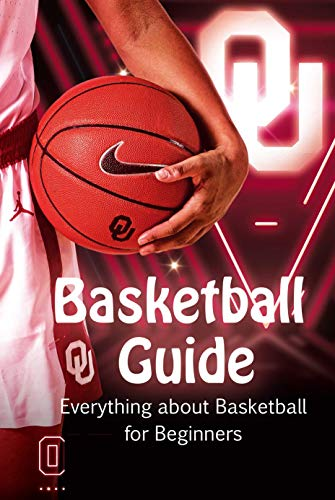 Basketball Guide: Everything about Basketball for Beginners: Gift Ideas for Holiday (English Edition)