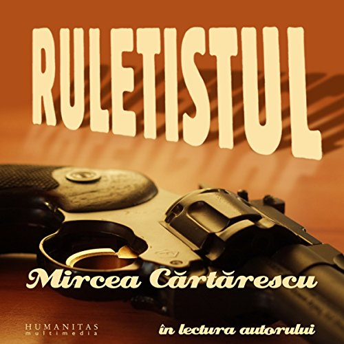 Ruletistul                   By:                                                                                                                                 Mircea Cartarescu                               Narrated by:                                                                                                                                 Mircea Cartarescu                      Length: 55 mins     Not rated yet     Overall 0.0