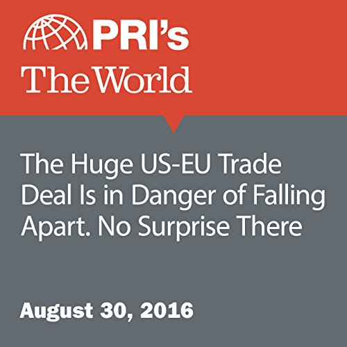 The Huge US-EU Trade Deal Is in Danger of Falling Apart. No Surprise There cover art