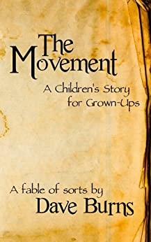 [Dave Burns]のThe Movement: A Children's Story for Grown-ups (English Edition)