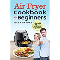 Deals on Air Fryer Cookbook for Beginners 100+ Recipes Kindle Edition