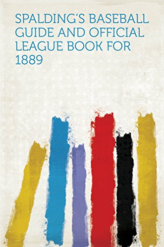 Spalding's Baseball Guide and Official League Book for 1889 (English Edition)