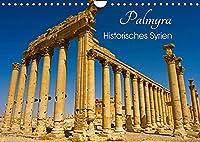 Palmyra - Historisches Syrien (Wandkalender 2022 DIN A4 quer): Die historisch bedeutsame Ruinenstadt Palmyra in Syrien in wunderschoenen Fotografien (Monatskalender, 14 Seiten )