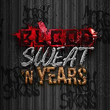 Blood Sweat N Years