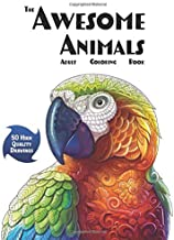 The Awesome Animals Adult Coloring Book: Relax and Relieve Stress With 50 High Quality Drawings of a Variety of Land and Aquatic Animals Along With Mandalas (Stress Reliever Coloring Books)