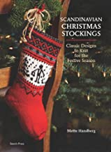 Scandinavian Christmas Stockings: Classic Designs to Knit for the Festive Season