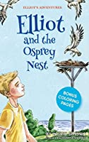 Elliot and the Osprey Nest (Elliot's Adventures)