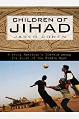 Children of Jihad: A Young American's Travels Among the Youth of the Middle East Kindle Edition