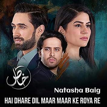 """Hai Dhare Dil Maar Maar Ke Roya Re (From """"Khaas"""") (Original Soundtrack)"""