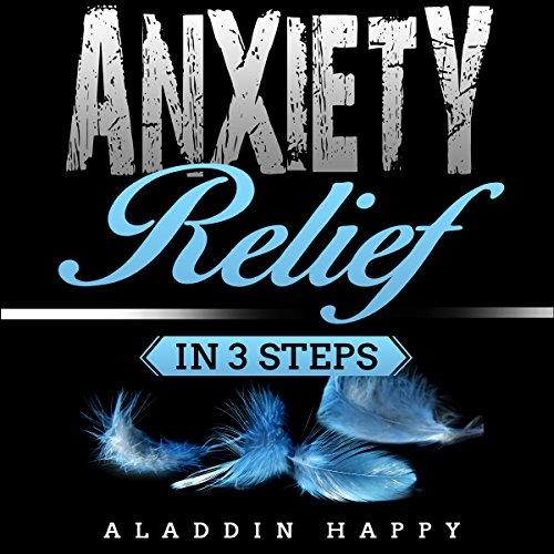 Anxiety Relief in 3 Steps audiobook cover art