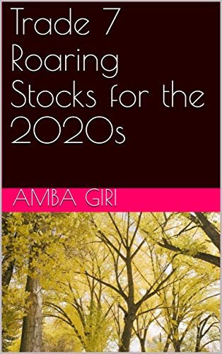 Trade 7 Roaring Stocks for the 2020s