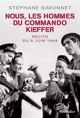 Nous, les hommes du commando Kieffer: récits du 6 juin 1944