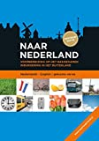 Naar Nederland Nederlands - English (gekuiste versie) (Naar Nederland: voorbereiding op het basisexamen inburgering in het buitenland) (Dutch Edition)