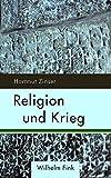 Religion und Krieg - Hartmut Zinser