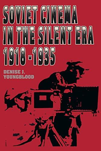 Soviet Cinema in the Silent Era, 1918-1935 (Texas Film Studies Series)