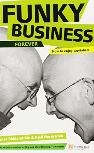 Funky Business Forever: How to Enjoy Capitalism (Financial Times)