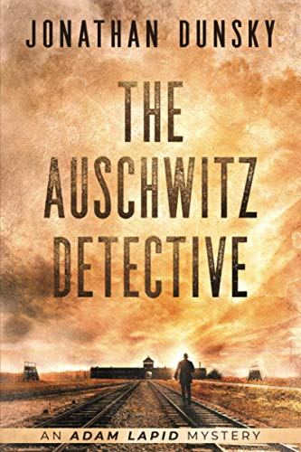 Compare Textbook Prices for The Auschwitz Detective Adam Lapid Mysteries  ISBN 9789657795057 by Dunsky, Jonathan