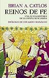 Reinos de fe: UNA NUEVA HISTORIA DE LA ESPAÑA MUSULMANA