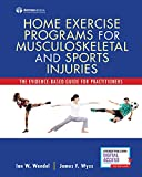 Home Exercise Programs for Musculoskeletal and Sports Injuries: The Evidence-Based Guide for Practitioners (Spiral Bound) – Comprehensive Manual on ... for Sports Medicine and Athletic Training