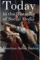 Today in the Histories of Social Media Paperback