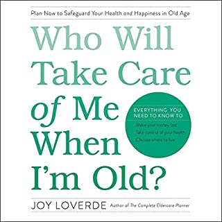 Who Will Take Care of Me When I'm Old? audiobook cover art