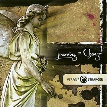 Learning = Change