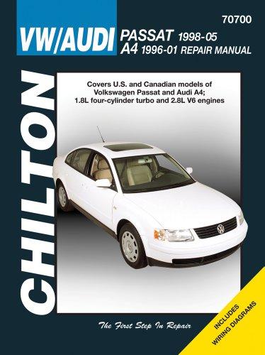 VW/Audi Passat (98-05) A4 (96-01) (Chilton): VW Passat, 1998 Thru 2005 and Audi A4, 1996 Thru 2001 (Chilton's Total Car Care Repair Manuals)