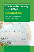 Transformative Learning Meets Bildung: An International Exchange (International Issues in Adult Education)