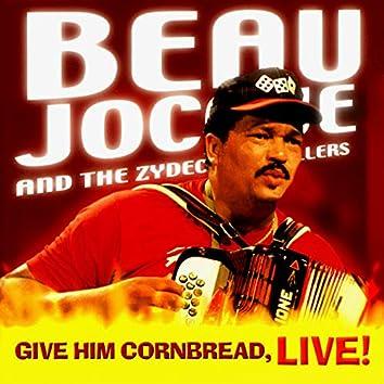 Give Him Cornbread, Live!