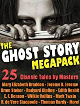 The Ghost Story MEGAPACK ®: 25 Classic Tales by Masters