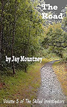 The Road (The Skilled Investigators Book 5) by [Jay Mountney]
