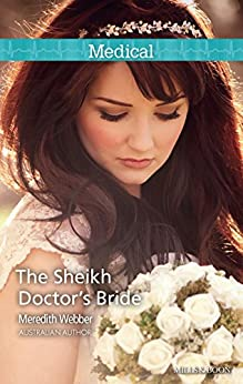 The Sheikh Doctor's Bride by [Meredith Webber]