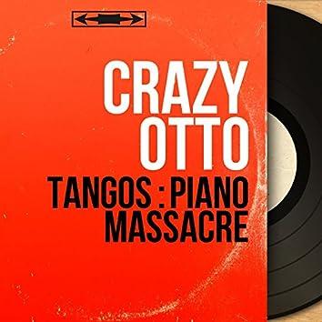 Tangos : Piano massacre (Mono Version)