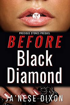 Before Black Diamond (Precious Stones Series Book 0) by [Ja'Nese Dixon]