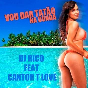 Vou Dar Tatao Na Bunda (feat. Cantor Love)