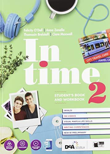 In time. Student's book-Workbook. Per le Scuole superiori. Con e-book. Con espansione online. Con DVD-ROM. Con Libro: Tavola dei verbi (Vol. 2)